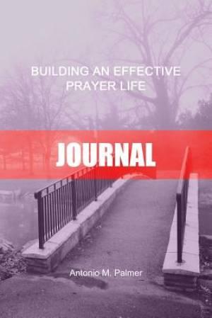 Building an Effective Prayer Life Journal