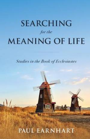 Searching for the Meaning of Life: Studies in the Book of Ecclesiastes