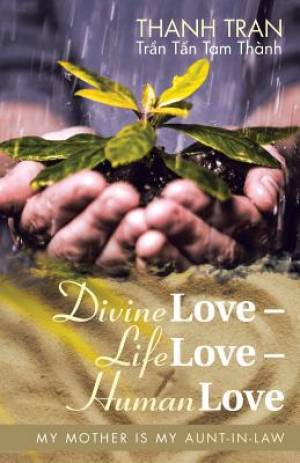 Divine Love - Life Love - Human Love: My Mother Is My Aunt-in-Law