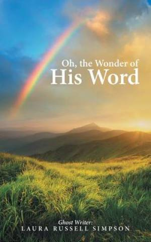 Oh, the Wonder of His Word