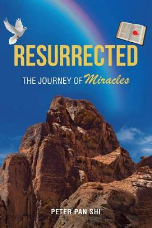 Resurrected: The Journey of Miracles