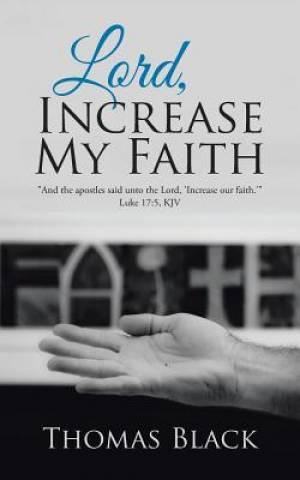 Lord, Increase My Faith