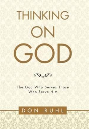 Thinking on God`: The God Who Serves Those Who Serve Him