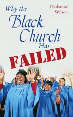 Why the Black Church Has Failed