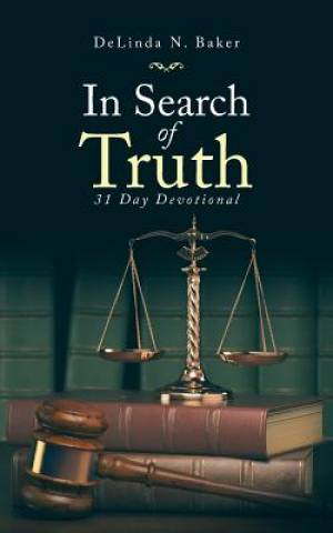 In Search of Truth: 31 Day Devotional
