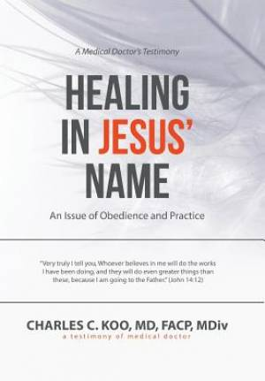 Healing in Jesus' Name: An Issue of Obedience and Practice