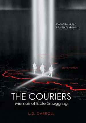The Couriers: A Memoir of Bible Smuggling
