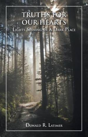 Truths for Our Hearts: Lights Shining in a Dark Place