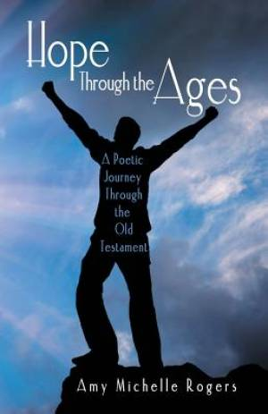 Hope Through the Ages: A Poetic Journey Through the Old Testament