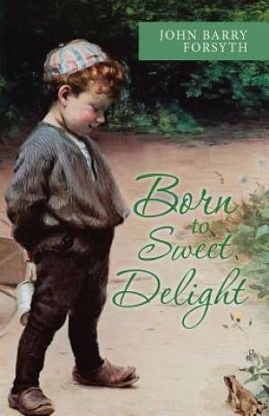 Born to Sweet Delight: Life Affirmed, Fate Defied