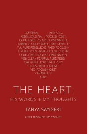 The Heart: His Words + My Thoughts