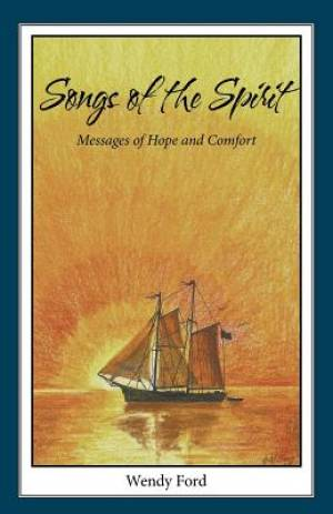 Songs of the Spirit: Messages of Hope and Comfort