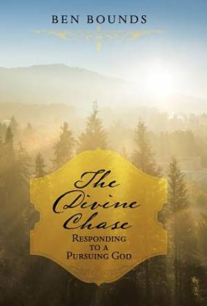 The Divine Chase: Responding to a Pursuing God