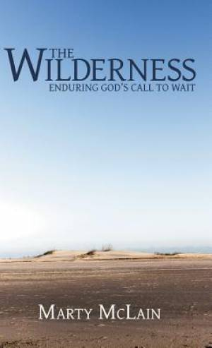 The Wilderness: Enduring God's Call to Wait