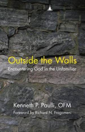 Outside the Walls: Encountering God in the Unfamiliar