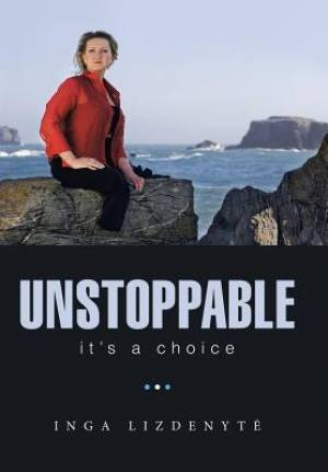 Unstoppable: It'S a Choice