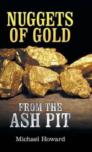 Nuggets of Gold from the Ash Pit