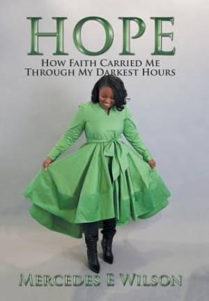 Hope: How Faith Carried Me Through My Darkest Hours