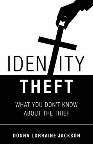 Identity Theft: What You Don'T Know About the Thief