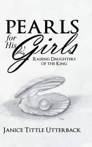 Pearls for His Girls: Raising Daughters of the King