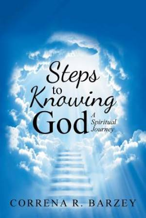 Steps to Knowing God: A Spiritual Journey
