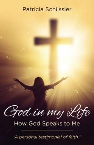 God In My Life: How God Speaks to Me
