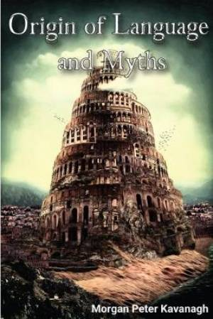 The The Origin of Language and Myths Volume 1 | Book 1