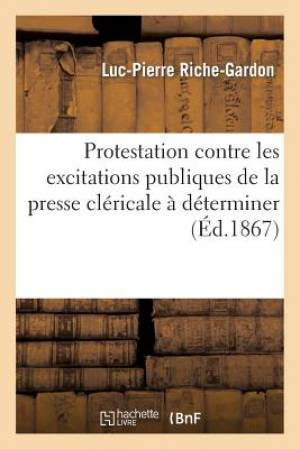 Protestation Contre Les Excitations Publiques de La Presse Clericale a Determiner, Stipendier
