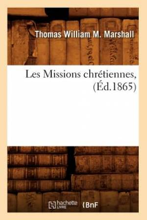 Les Missions Chretiennes, (Ed.1865)