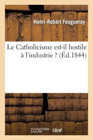 Le Catholicisme Est-Il Hostile A L'Industrie ?
