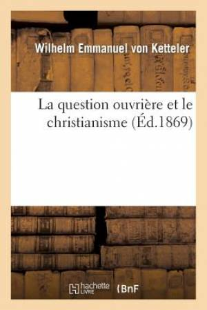 La Question Ouvriere Et Le Christianisme