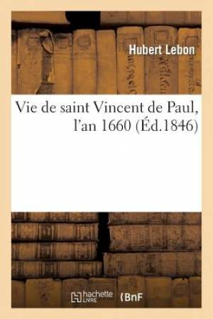 Vie de Saint Vincent de Paul, L an 1660 (Ed.1846)