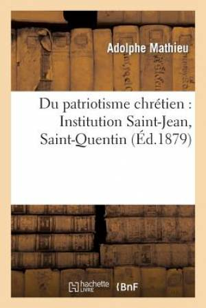 Du Patriotisme Chretien: Institution Saint-Jean, Saint-Quentin