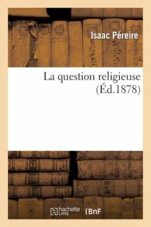 La Question Religieuse