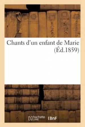 Chants D'Un Enfant de Marie (Ed.1859)