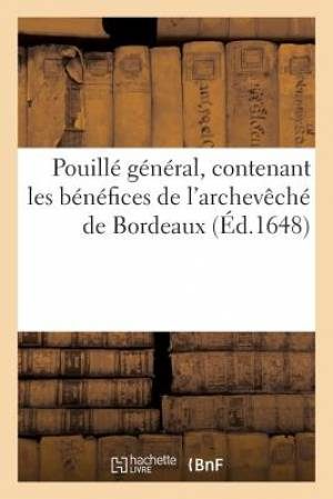 Pouille General, Contenant Les Benefices de L Archeveche de Bordeaux