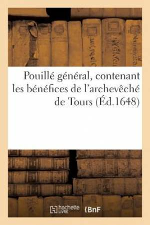 Pouille General, Contenant Les Benefices de L Archeveche de Tours