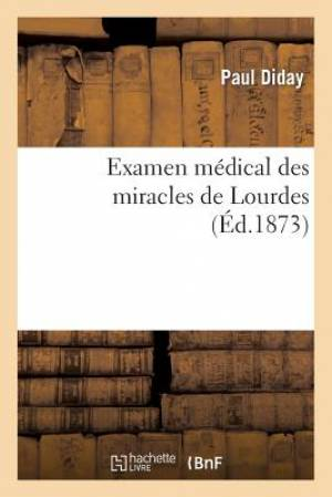 Examen Medical Des Miracles de Lourdes