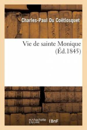 Vie de Sainte Monique