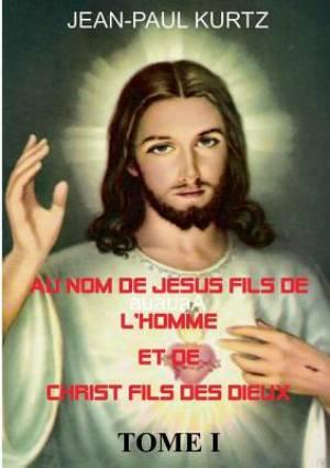 Au Nom de Jesus Fils de L'Homme Et de Christ Fils Des Dieux
