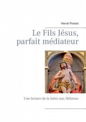 Le Fils Jesus, Parfait Mediateur