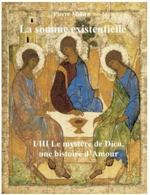 La Somme Existentielle I/III Le Mystere de Dieu