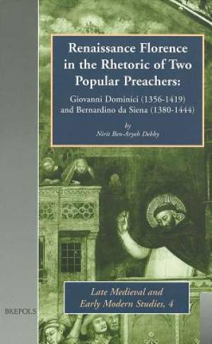 Renaissance Florence in the Rhetoric of Two Popular Preachers