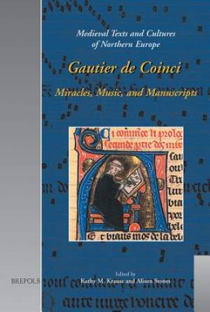 Gautier de Coinci Miracles, Music, and Manuscripts