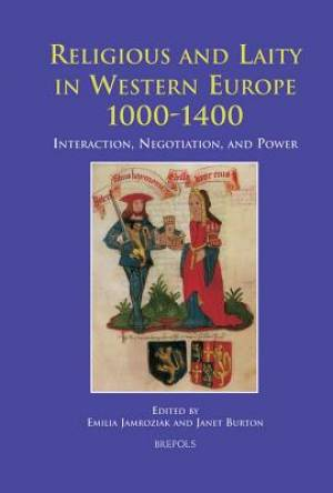 Religious and Laity in Western Europe, 1000-1400