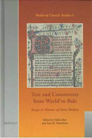 Text and Controversy from Wyclif to Bale