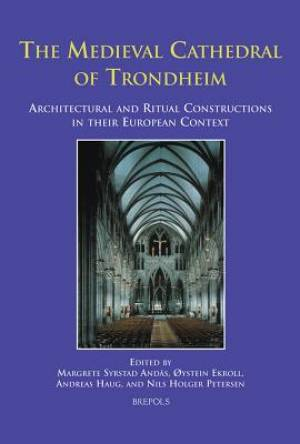 The Medieval Cathedral of Trondheim