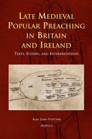 Late Medieval Popular Preaching in Britain and Ireland