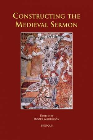 Constructing the Medieval Sermon