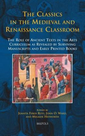 The Classics in the Medieval and Renaissance Classroom